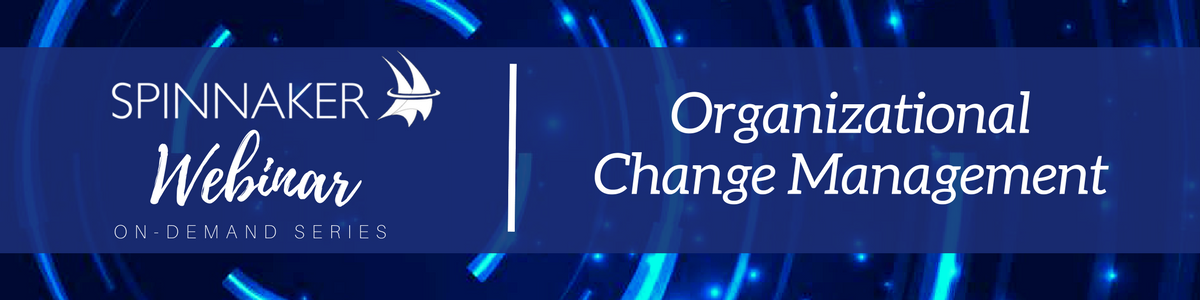 Webinar On-Demand Series: Organizational Change Management